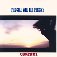 The Girl Who Hid The Sky — Control