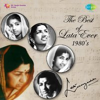 The Best of Lata Ever: 1980's — Lata Mangeshkar