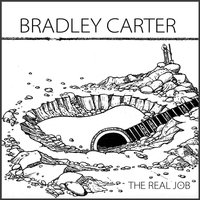 The Real Job — Bradley Carter