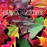 Diary: A Collection — China Crisis