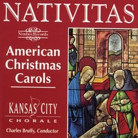 Nativitas: American Christmas Carols — Kansas City Chorale