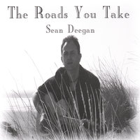 The Roads You Take — Sean Deegan