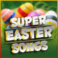 Super Easter Songs — Merry Tune Makers