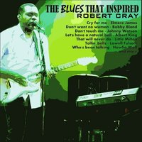 Blues That Influenced Robert Cray — сборник