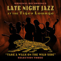 Late Night Jazz At The Tiger Lounge - Selection 3 — сборник