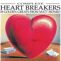 Complete Heartbreakers — Matt Monro