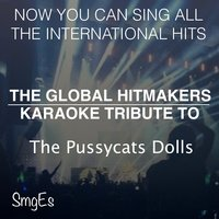 The Global HitMakers: The Pussycat Dolls — The Global HitMakers