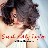 Million Reasons — Sarah Kelly Taylor