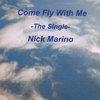 Come Fly With Me — Nick Marino