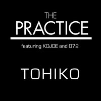 Tohiko — Kojoe, 072, The Practice