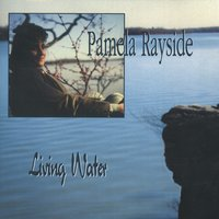 Living Water — Pamela Rayside