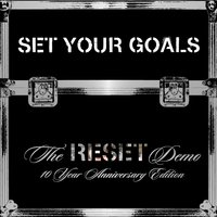 "The ""Reset"" Demo 10 Year Anniversary Edition — Set Your Goals"