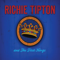 Richie Tipton and The First Kings — Richie Tipton and The First Kings