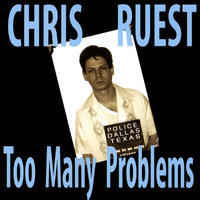 Too Many Problems — Chris Ruest