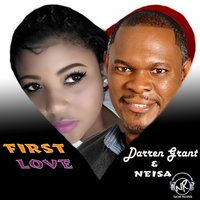 First Love — Neisa, Darren Grant