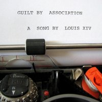 Guilt By Association — Louis XIV