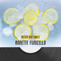 Bitter And Sweet — Annette Funicello