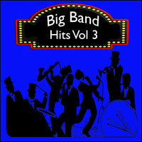 Big Band Hits, Vol. 3 — сборник