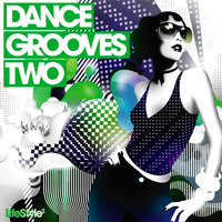 Lifestyle2 - Dance Grooves Vol 2 — сборник