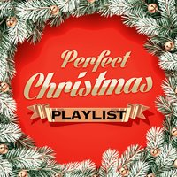 Perfect Christmas Playlist — Xmas Hits Collective, Top Christmas Songs, The Christmas Party Album, Xmas Hits Collective|The Christmas Party Album|Top Christmas Songs
