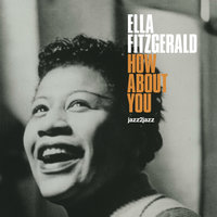 How About You — Ella Fitzgerald
