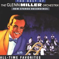 The Best Of The Glenn Miller Orcherstra — The Glenn Miller Orchestra, Ray Eberle, Buddy Defranco, Ray McKinley, Johnny Desmond, Dorothy Claire