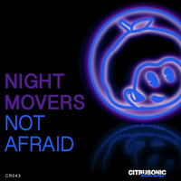 Not Afraid — Night Movers