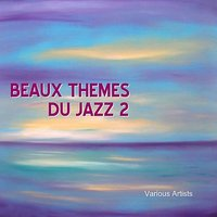 Beaux Themes Du Jazz 2 — сборник