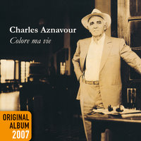Colore ma vie — Charles Aznavour