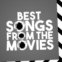 Best Songs from the Movies — Best Movie Soundtracks, Best Movie Soundtracks|Soundtrack|Soundtrack/Cast Album