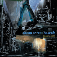 Blood On The Slacks — Golden Smog