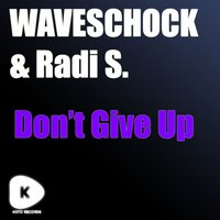 Don't Give Up — Waveshock, Radi S.