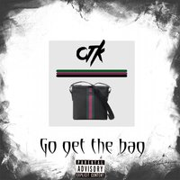 Go Get the Bag — CTK