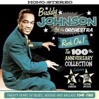 Rock On! - The 100th Anniversary Collection — Buddy Johnson