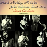 Tenor Conclave — Hank Mobley, Al Cohn, John Coltrane, Zoot Sims, Red Garland, Paul Chambers