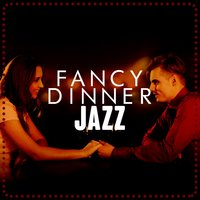 Fancy Dinner Jazz — Dinner Jazz
