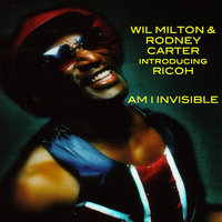 Am I Invisible — Wil Milton & Rodney Carter Introducing Ricoh