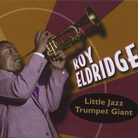 Little Jazz Trumpet Giant — Roy Eldridge
