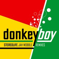 Stereolife - Jah Wobble Remixes — Donkeyboy