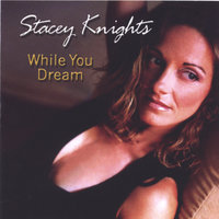 While You Dream — Stacey Knights