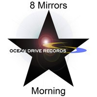Morning — 8 Mirrors