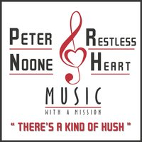 There's a Kind of Hush — Restless Heart, Peter Noone, Peter Noone and Restless Heart