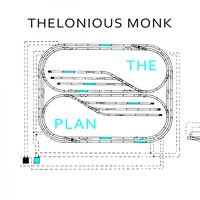 The Plan — Thelonious Monk