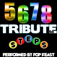 5,6,7,8: Tribute to Steps — Pop Feast