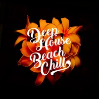 Deep House Beach Chill — сборник