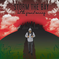 Hit The Ground Running — Storm the Bay