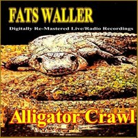 Alligator Crawl — Fats Waller