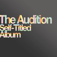 Self-Titled Album — The Audition