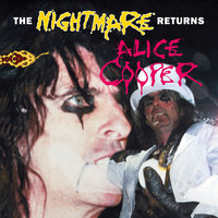 The Nightmare Returns — Alice Cooper