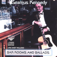 Bar Rooms & Ballads — Seamus Kennedy